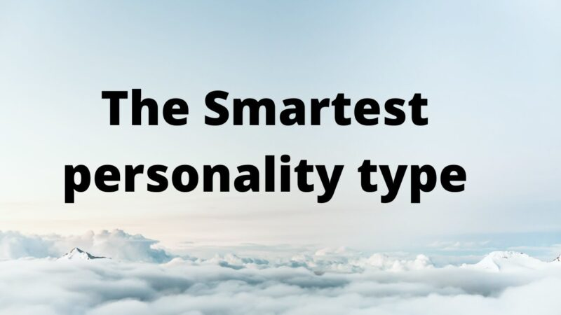 What is the smartest personality type?